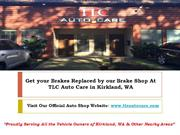 Wondering How Much Does Brake Replacement Cost in Kirkland, WA?