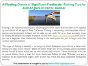 A Fleeting Glance at Significant Freshwater Fishing Tips for Avid Angl