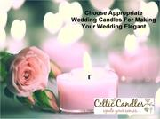 Choose Appropriate Wedding Candles For Making Your Wedding Elegant