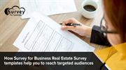 How Survey for Business Real Estate Survey templates help you to reach