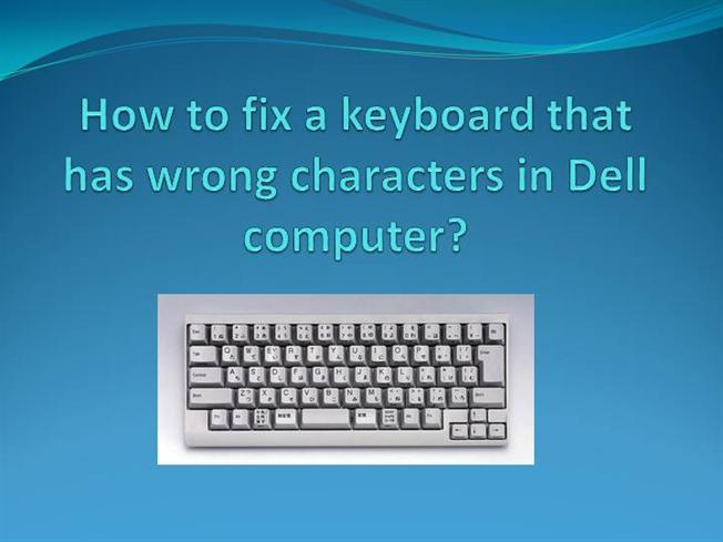 How To Fix A Keyboard That Has Wrong Characters In Dell Computer