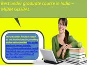 Best under graduate course in India the courses have been designed in