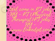 PT (Physical Therapist)PT jobs NY - www.linkedpt.com