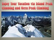 Enjoy Your Vacation via Island Peak Climbing and Mera Peak Climbing