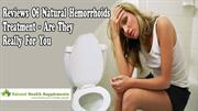 Reviews Of Natural Hemorrhoids Treatment - Are They Really For You