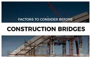 Factors to consider while undertaking bridge construction phase