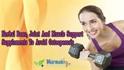 Herbal Bone, Joint And Muscle Support Supplements To Avoid Osteoporosi
