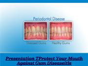 Protect Your Mouth Against Gum Disease