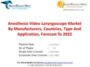 Anesthesia Video Laryngoscope Market By Manufacturers, Countries, Type