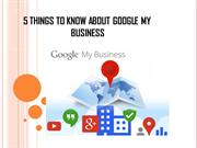 5 Things To Know About Google My Business