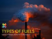 Types of Fuels Used in Rotary Kilns for Calcination