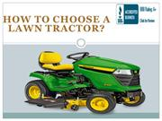 How to Choose a Lawn Tractor?
