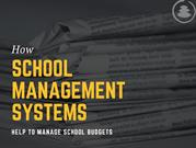 How School Management Systems Help To Manage School Budgets
