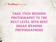 Take Your Wedding Photography to the Next Level with Best Indian Weddi