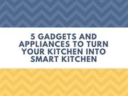 Gadgets and Appliances to turn your kitchen into Smart Kitchen