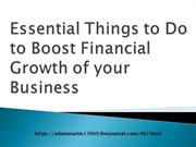 Essential Things to Do to Boost Financial Growth of your Business