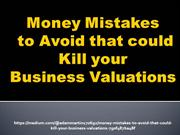 Money Mistakes to Avoid that could Kill your Business Valuations