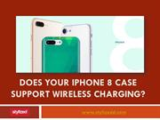 Confused whether your iPhone 8 case supports wireless charging?