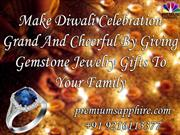 Make Diwali Celebration Grand And Cheerful By Giving Gemstone Jewelry