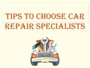 Tips to Choose a Car Repair Specialist