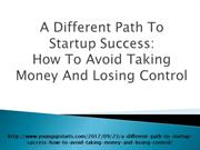 A Different Path To Startup Success