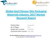 Global And Chinese Skin Packaging Materials Industry, 2017 Market Rese