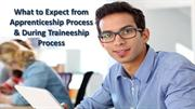 What to Expect from Apprenticeship Process & During Traineeship Proces