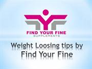 Weight Loosing tips by Find Your Fine