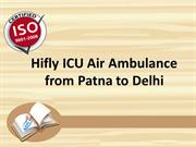 Hifly ICU Air Ambulance from Patna to Delhi with Emergency Services