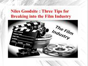 Niles Goodsite - Three Tips for Breaking into the Film Industry