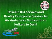 Reliable ICU Services and Quality Emergency Services by Air Ambulance