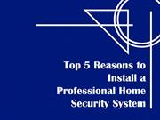 Top 5 Reasons to Install a Professional Home Security System