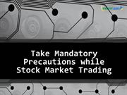 Take Mandatory Precautions while Stock Market Trading