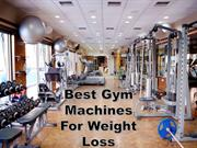 Best Gym Machines For Weight Loss - Kelly Gitter