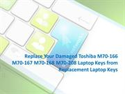 Replace Your Damaged Toshiba M70-166 M70-167 M70-168 M70-208 Laptop Ke