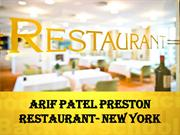 Arif Patel Preston Restaurant- New York