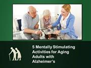 5 Mentally Stimulating Activities for Aging Adults with Alzheimer's