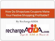 How Do Shopclues Coupons Make Your Festive Shopping Profitable