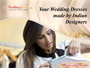 Your Wedding Dresses made by Indian Designers