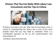 Choices That You Can Make With Labour Law Consultants and the Tips to