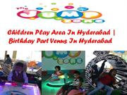 Childern Play Area In Hyderabad | Birthday Party Venus In Hyderabad