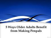 5 Ways Older Adults Benefit from Making Penpals