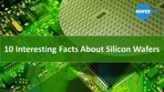 10 Interesting Facts About Silicon Wafers