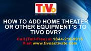 How to Add Home Theater or Other Equipment's To TiVo DVR?