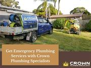 Get Emergency Plumbing Services with Crown Plumbing Specialists