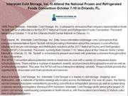 Interstate Cold Storage, Inc. to Attend the National Frozen