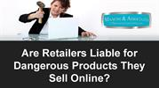 Are Retailers Liable for Dangerous Products They Sell Online