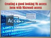 Creating a good looking Ms access form with Microsoft access