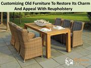 Restoring Appeal and Strength of Your Old Furniture with Reupholstery