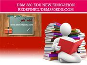 DBM 380 EDU NEW Education Redefined/dbm380edu.com